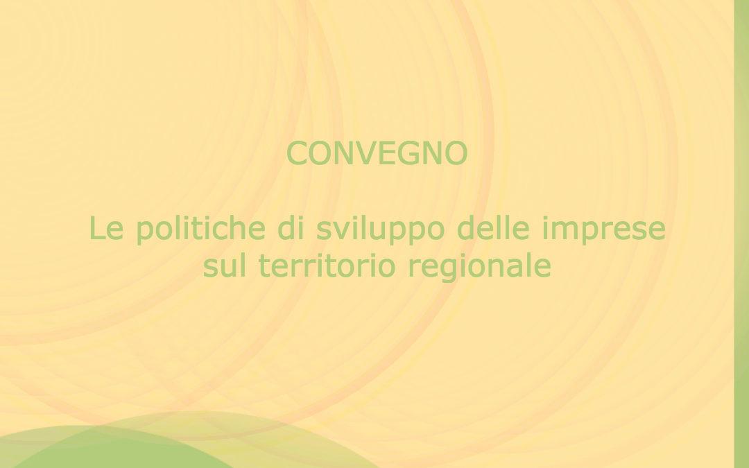 """CONVEGNO PUGLIA: """"Le politiche di sviluppo delle imprese sul territorio regionale"""""""